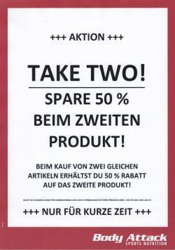 **TAKE TWO! - 50% RABATT AUF DAS ZWEITE, GLEICHE PRODUKT!**