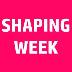 Shaping Week